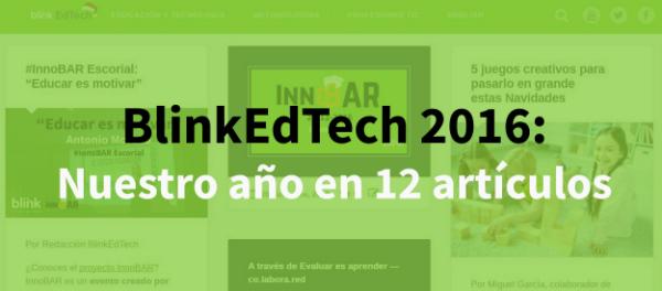 Los 12 artículos más populares de BlinkEdTech en 2016